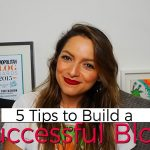 5 TOP TIPS TO BECOME A SUCCESSFUL BLOGGER