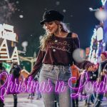CHRISTMAS IN LONDON, WINTER WONDERLAND AND THE BEST ROOFTOP IN THE CITY